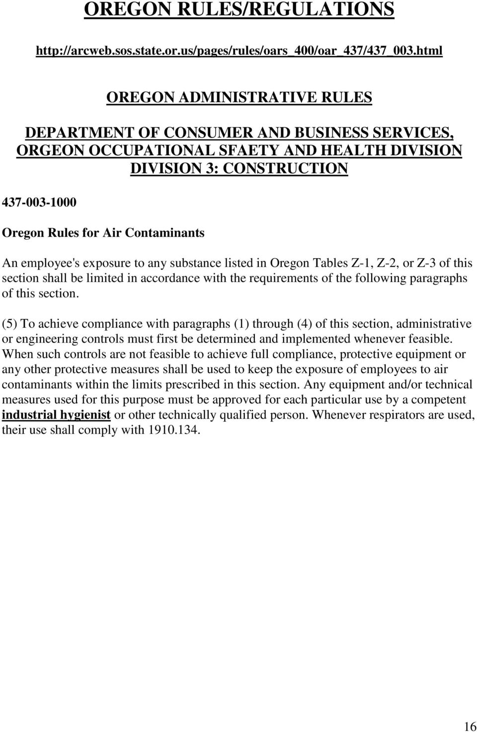 An employee's exposure to any substance listed in Oregon Tables Z-1, Z-2, or Z-3 of this section shall be limited in accordance with the requirements of the following paragraphs of this section.