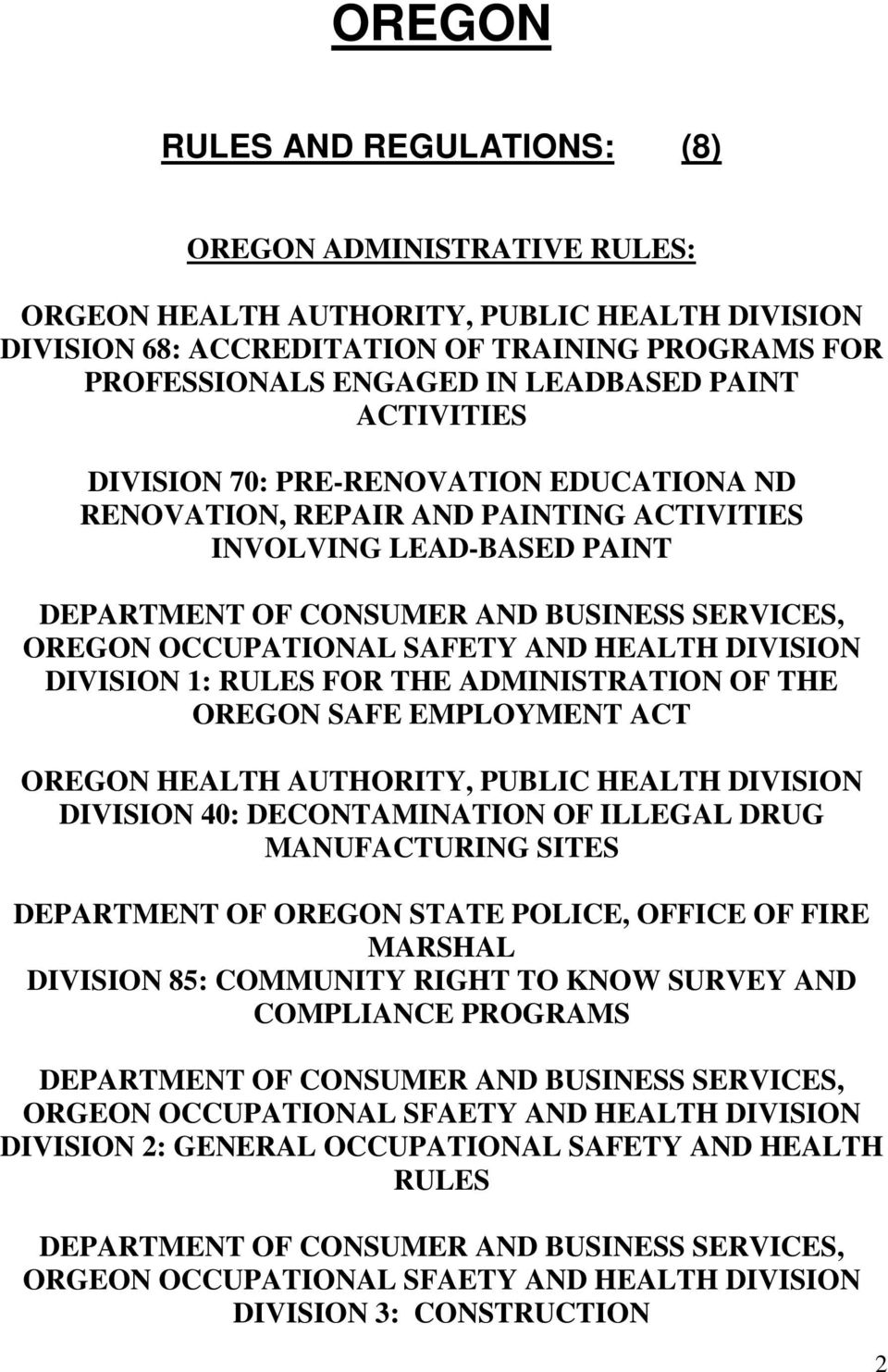 SAFETY AND HEALTH DIVISION DIVISION 1: RULES FOR THE ADMINISTRATION OF THE OREGON SAFE EMPLOYMENT ACT OREGON HEALTH AUTHORITY, PUBLIC HEALTH DIVISION DIVISION 40: DECONTAMINATION OF ILLEGAL DRUG