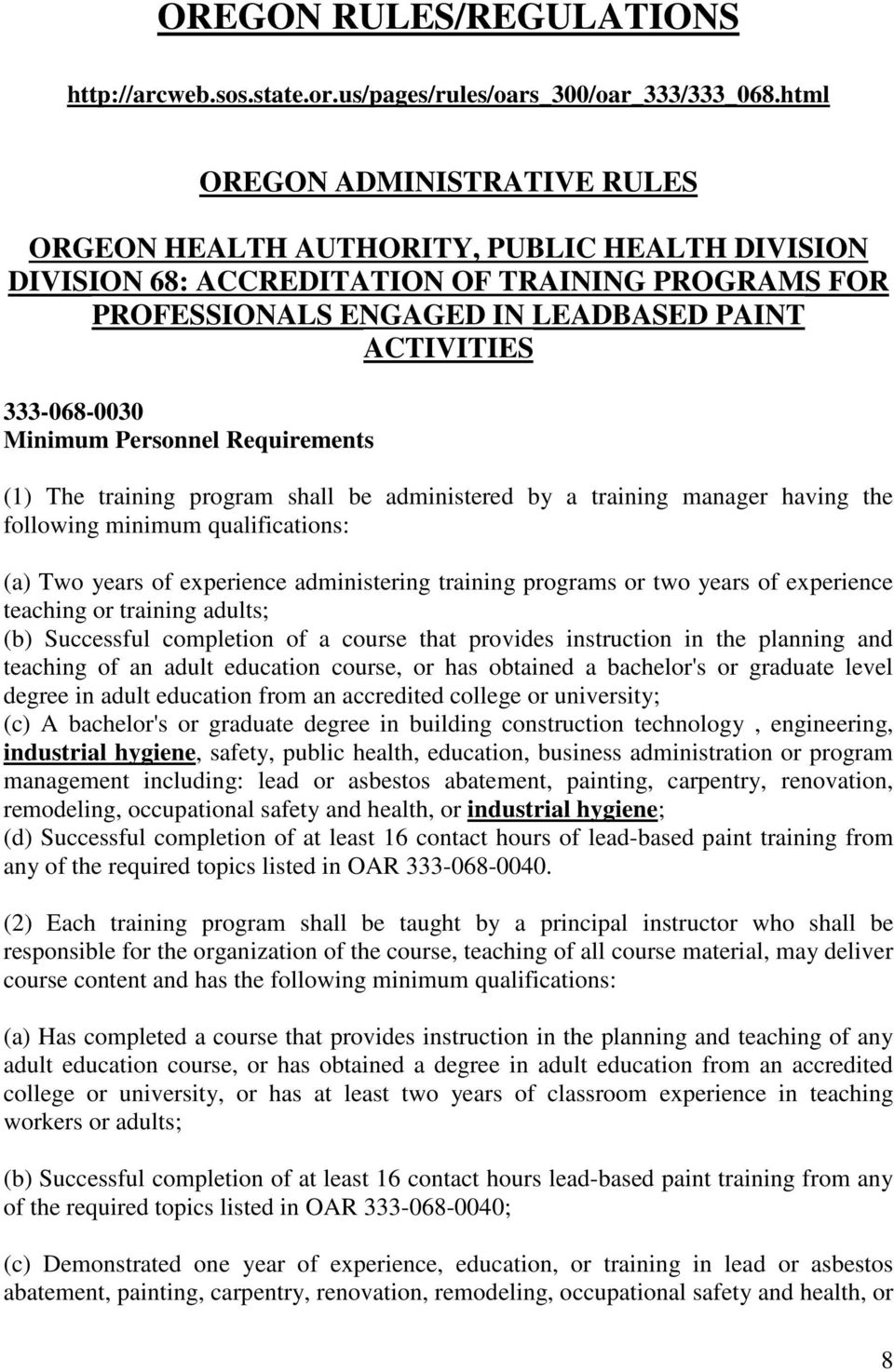 Minimum Personnel Requirements (1) The training program shall be administered by a training manager having the following minimum qualifications: (a) Two years of experience administering training