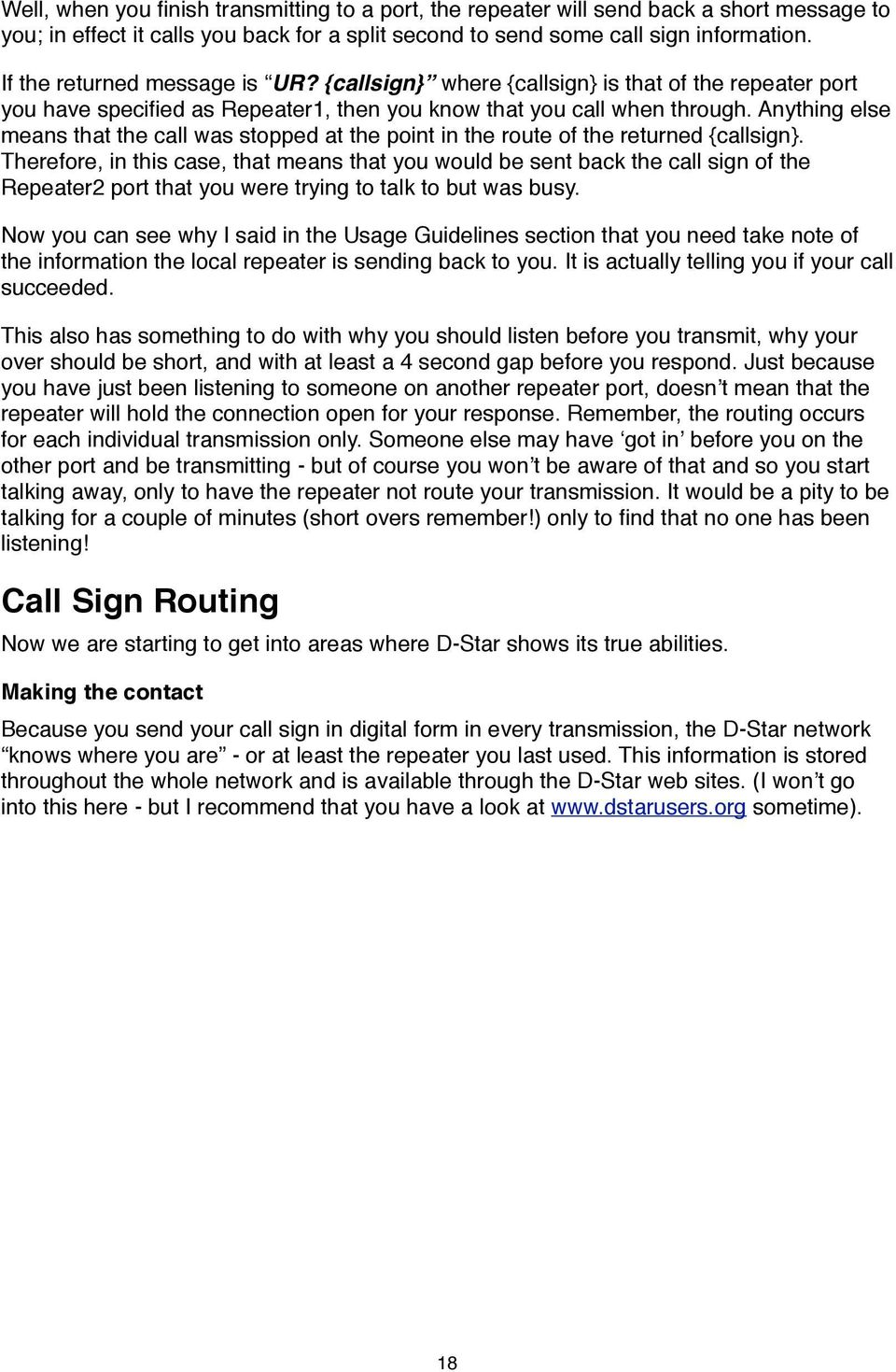 Anything else means that the call was stopped at the point in the route of the returned {callsign}.