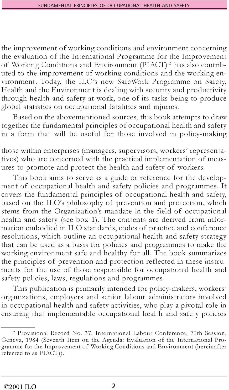 fundamental principles of environmental Environmental justice calls for the universal protection from extraon, production and disposal of toxic/hazardous wastes and poisons and nuclear testing that threaten the fundamental right to clean air, water and food.