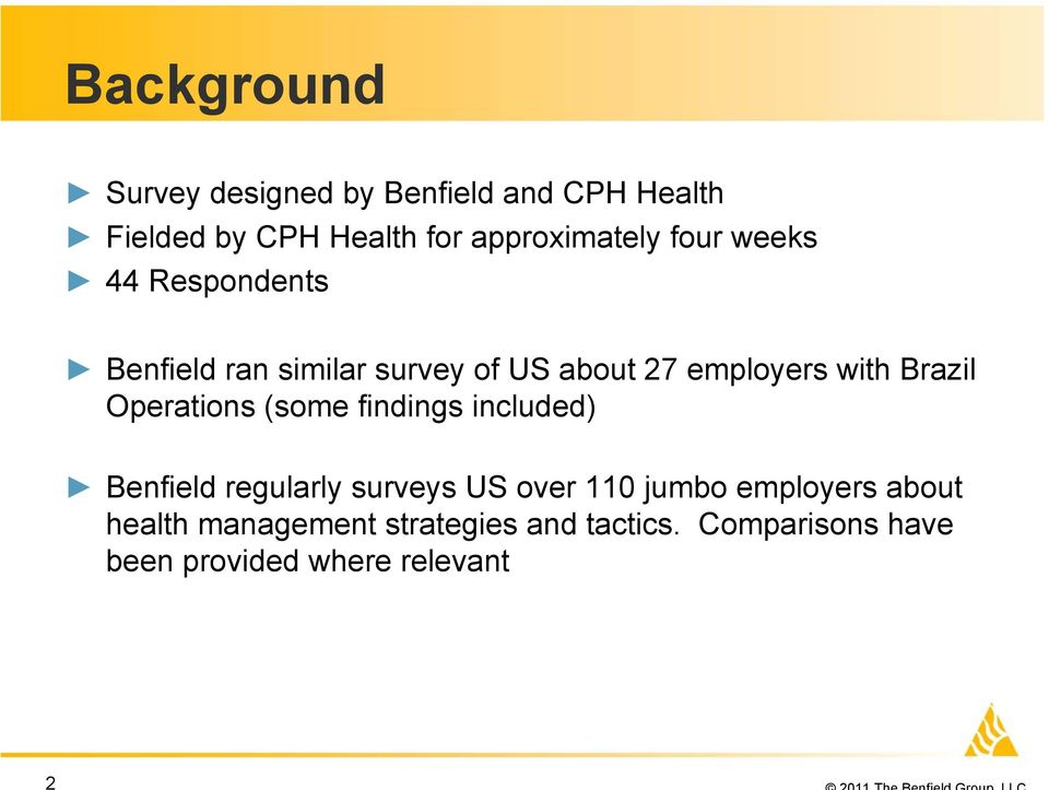with Brazil Operations (some findings included) Benfield regularly surveys US over 110 jumbo