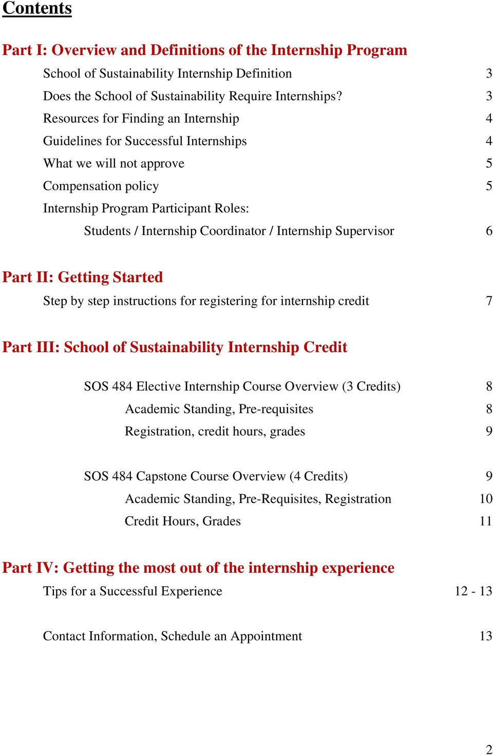 Coordinator / Internship Supervisor 6 Part II: Getting Started Step by step instructions for registering for internship credit 7 Part III: School of Sustainability Internship Credit SOS 484 Elective