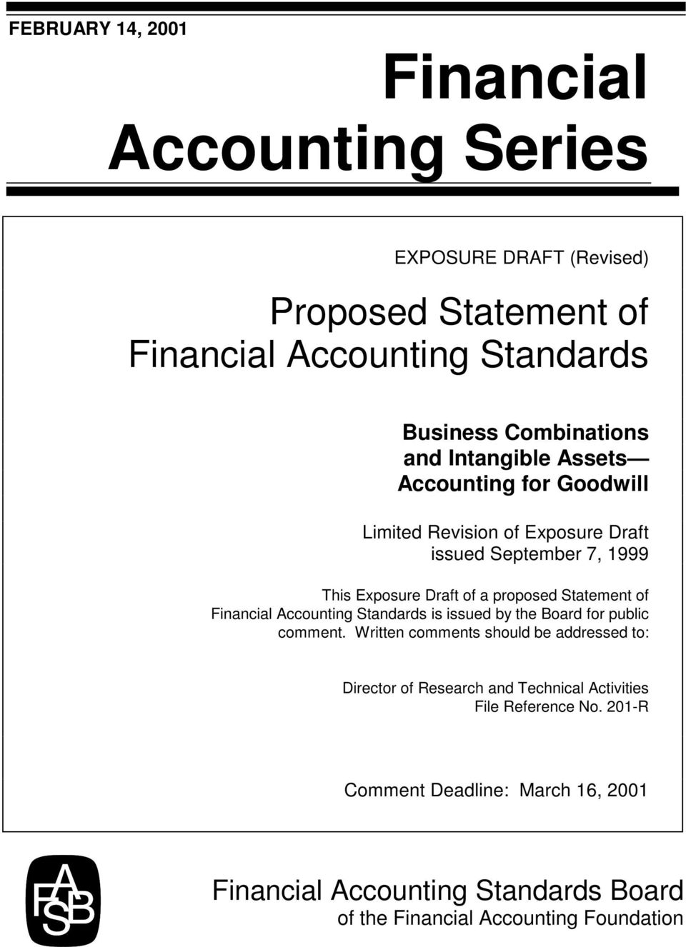 Statement of Financial Accounting Standards is issued by the Board for public comment.