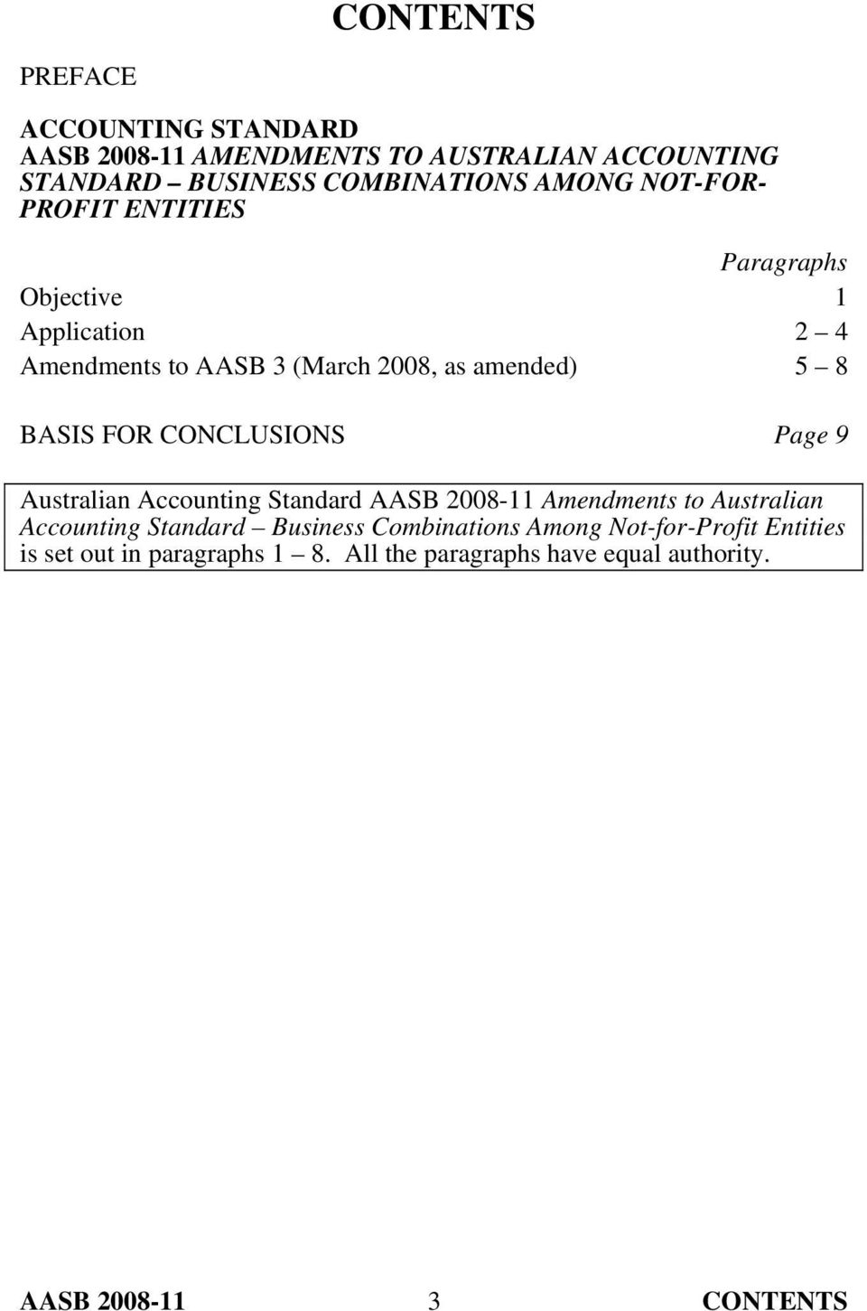 CONCLUSIONS Page 9 Australian Accounting Standard AASB 2008-11 Amendments to Australian Accounting Standard Business