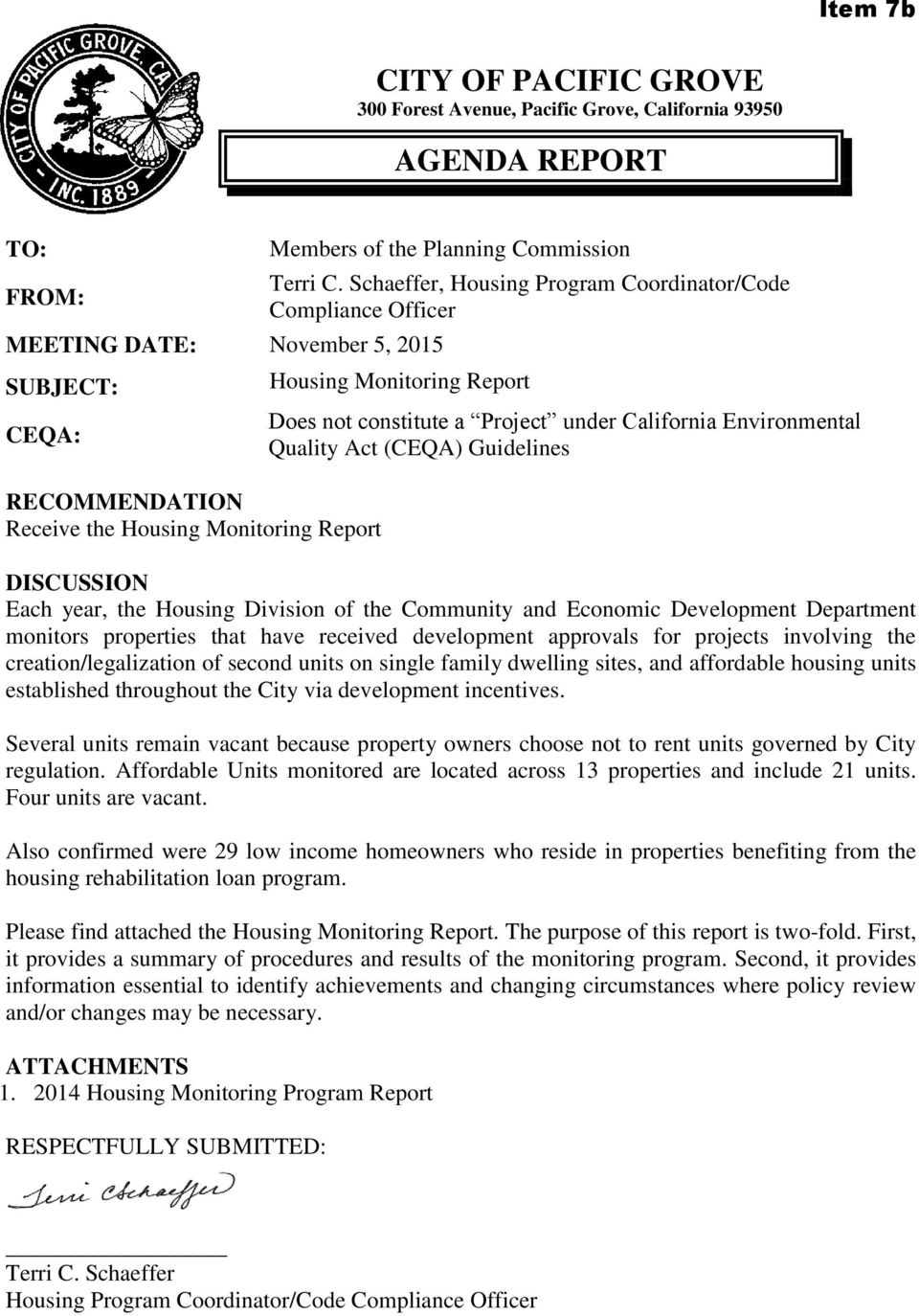 Schaeffer, Housing Program Coordinator/Code Compliance Officer Housing Monitoring Report Does not constitute a Project under California Environmental Quality Act (CEQA) Guidelines DISCUSSION Each