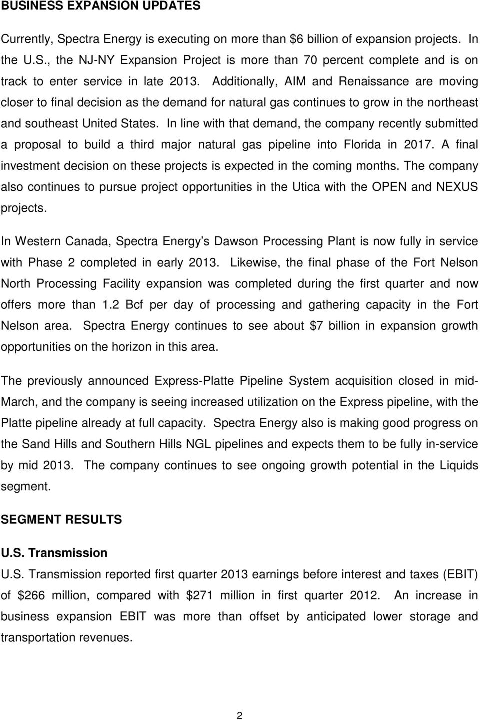 In line with that demand, the company recently submitted a proposal to build a third major natural gas pipeline into Florida in 2017.