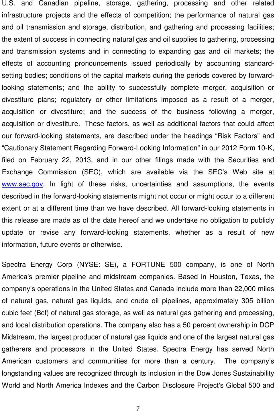 expanding gas and oil markets; the effects of accounting pronouncements issued periodically by accounting standardsetting bodies; conditions of the capital markets during the periods covered by
