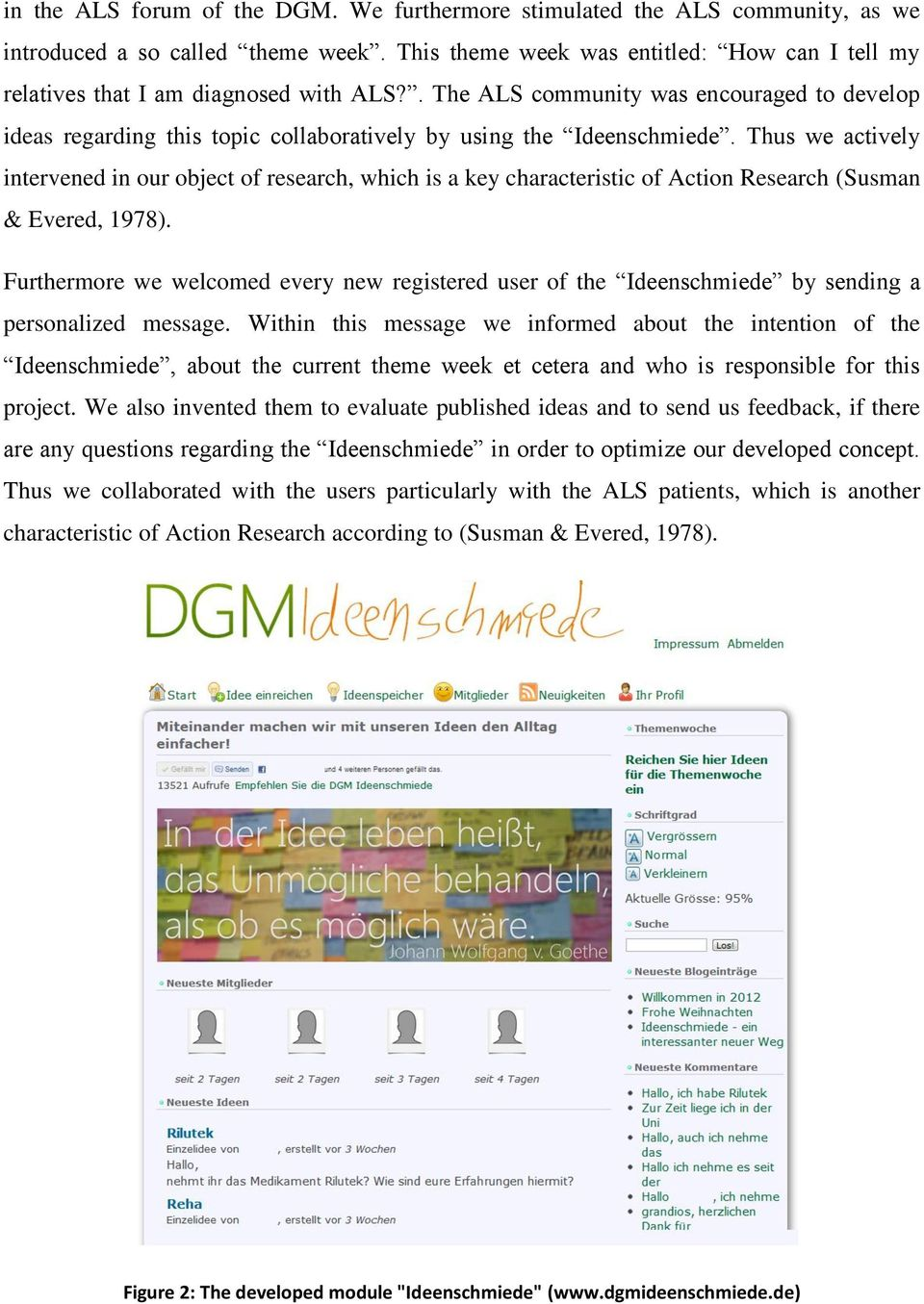 . The ALS community was encouraged to develop ideas regarding this topic collaboratively by using the Ideenschmiede.