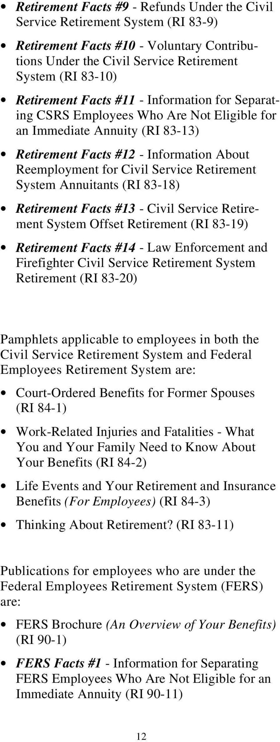 Annuitants (RI 83-18) Retirement Facts #13 - Civil Service Retirement System Offset Retirement (RI 83-19) Retirement Facts #14 - Law Enforcement and Firefighter Civil Service Retirement System