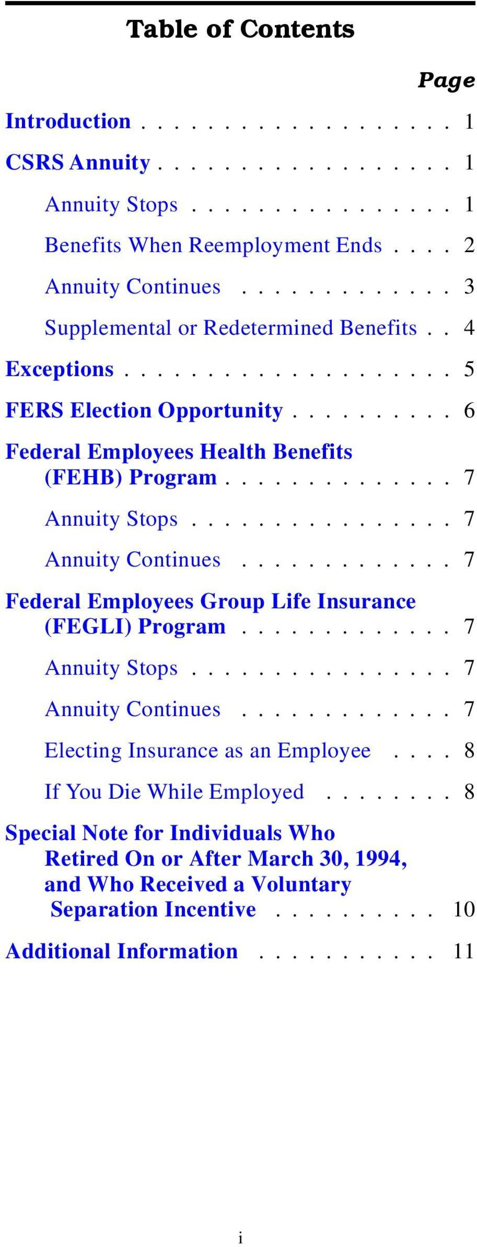............... 7 Annuity Continues............. 7 Federal Employees Group Life Insurance (FEGLI) Program............. 7 Annuity Stops................ 7 Annuity Continues............. 7 Electing Insurance as an Employee.