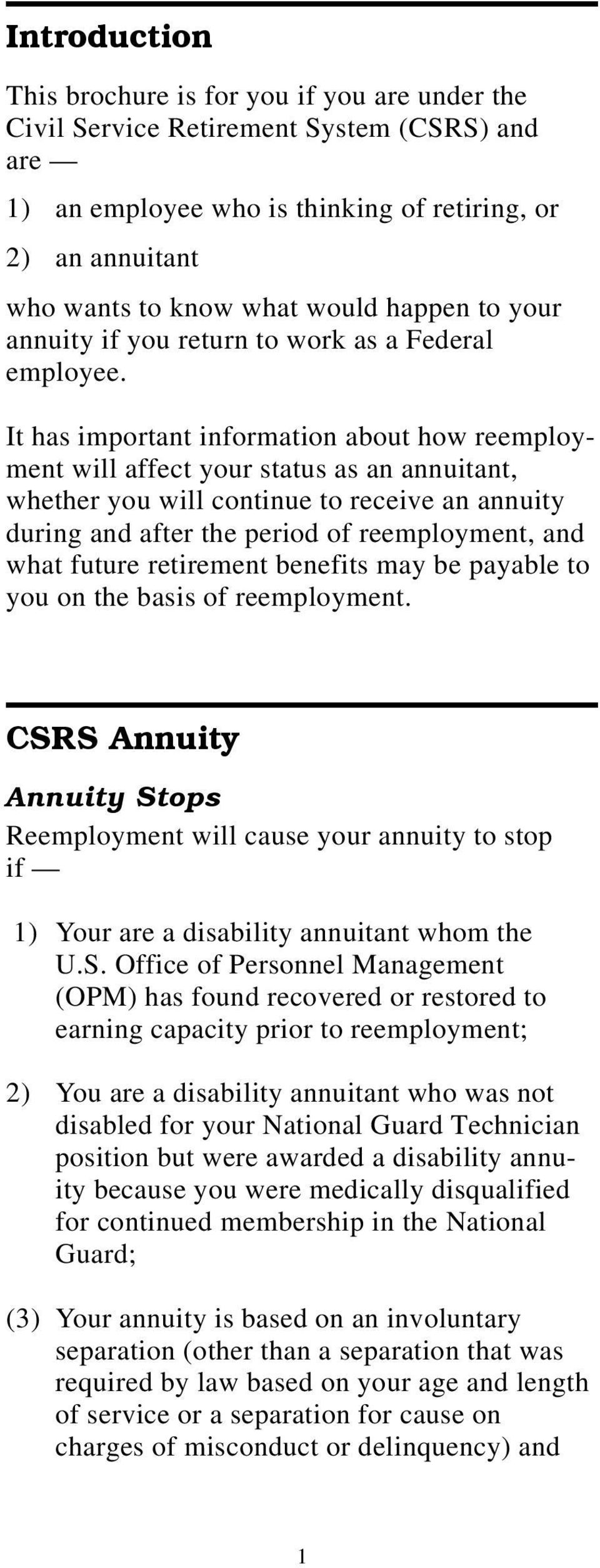 It has important information about how reemployment will affect your status as an annuitant, whether you will continue to receive an annuity during and after the period of reemployment, and what