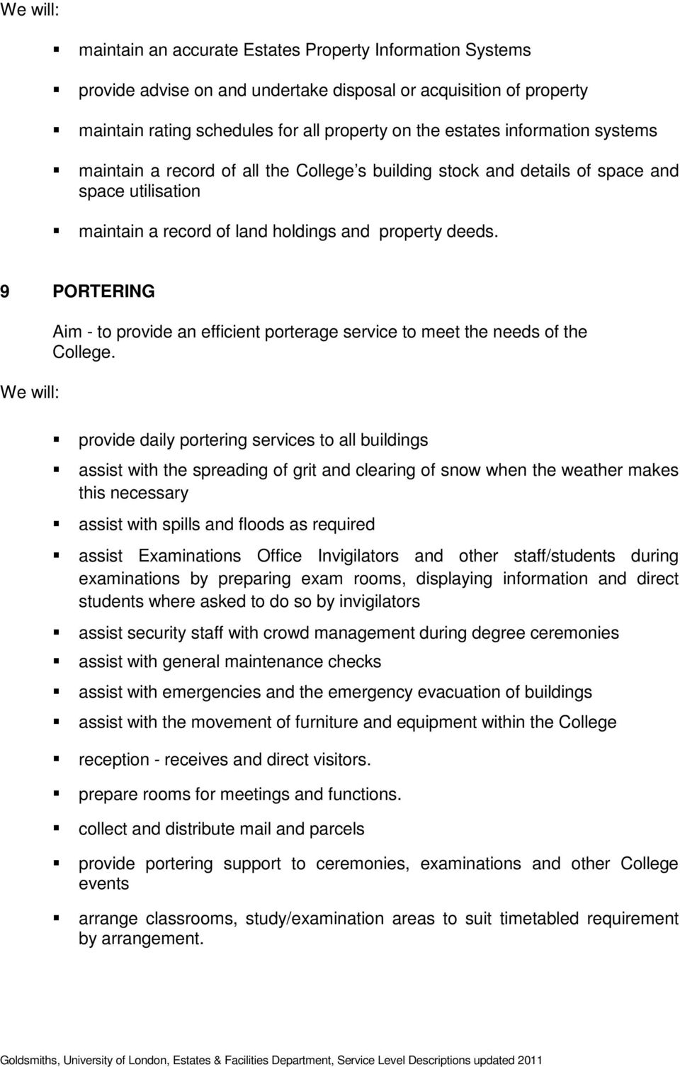 9 PORTERING Aim - to provide an efficient porterage service to meet the needs of the College.