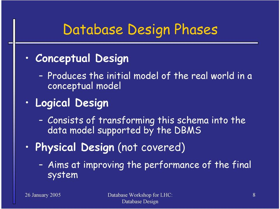 this schema into the data model supported by the DBMS Physical