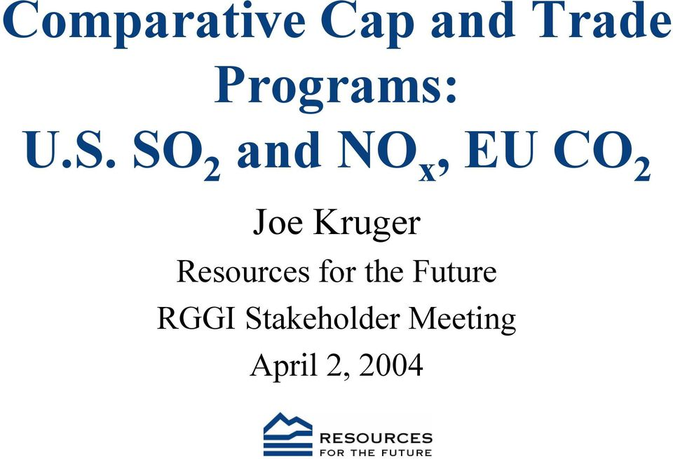 SO 2 and NO x, EU CO 2 Joe Kruger