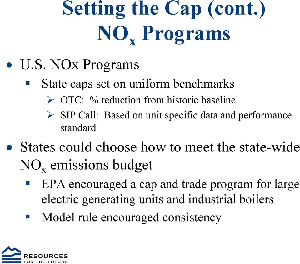 States could choose how to meet the state-wide NO x emissions budget EPA encouraged a cap and