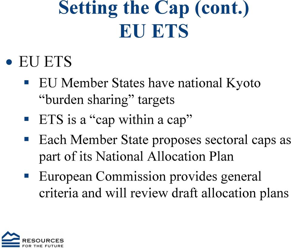 is a cap within a cap Each Member State proposes sectoral caps as part