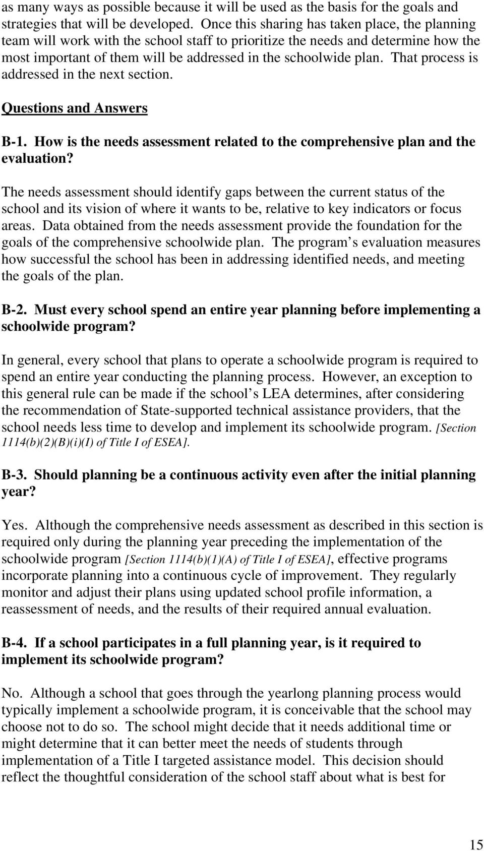 That process is addressed in the next section. Questions and Answers B-1. How is the needs assessment related to the comprehensive plan and the evaluation?