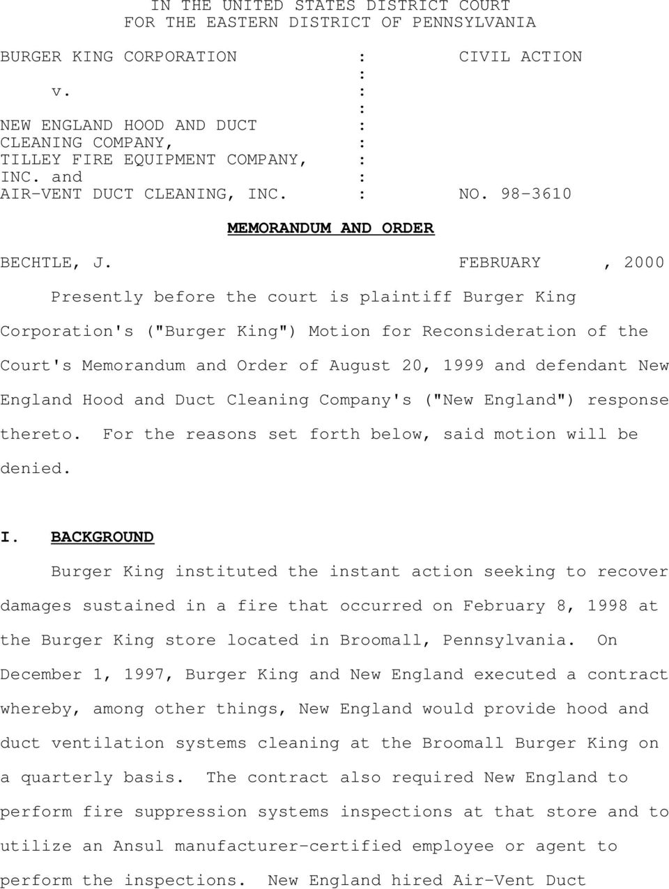 "FEBRUARY, 2000 Presently before the court is plaintiff Burger King Corporation's (""Burger King"") Motion for Reconsideration of the Court's Memorandum and Order of August 20, 1999 and defendant New"