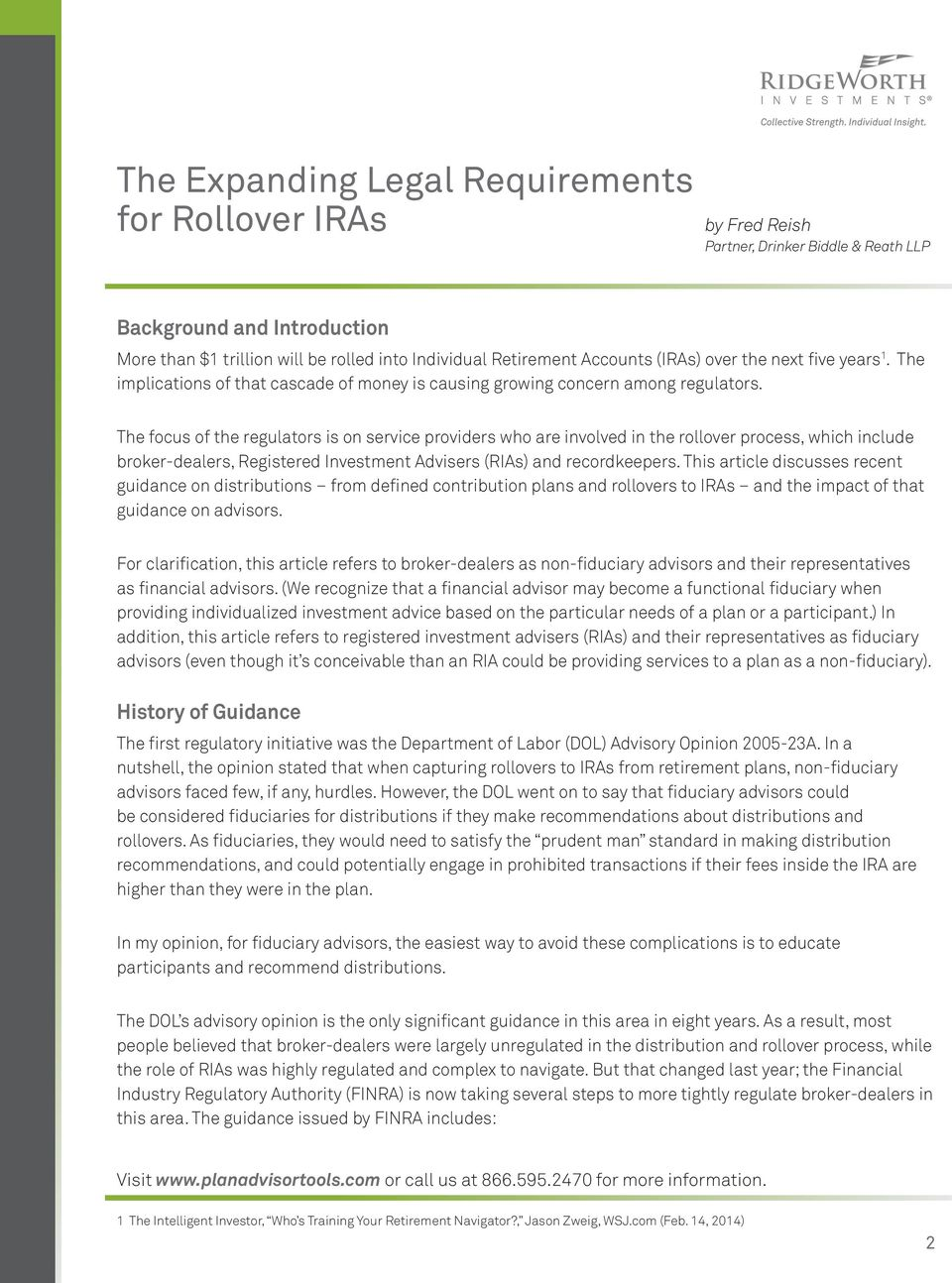 The focus of the regulators is on service providers who are involved in the rollover process, which include broker-dealers, Registered Investment Advisers (RIAs) and recordkeepers.