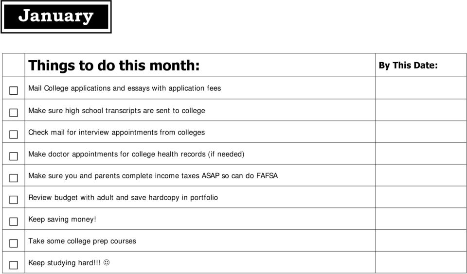 health records (if needed) Make sure you and parents complete income taxes ASAP so can do FAFSA Review