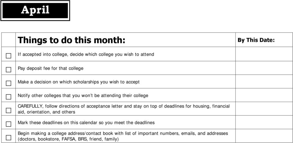 letter and stay on top of deadlines for housing, financial aid, orientation, and others Mark these deadlines on this calendar so you meet the
