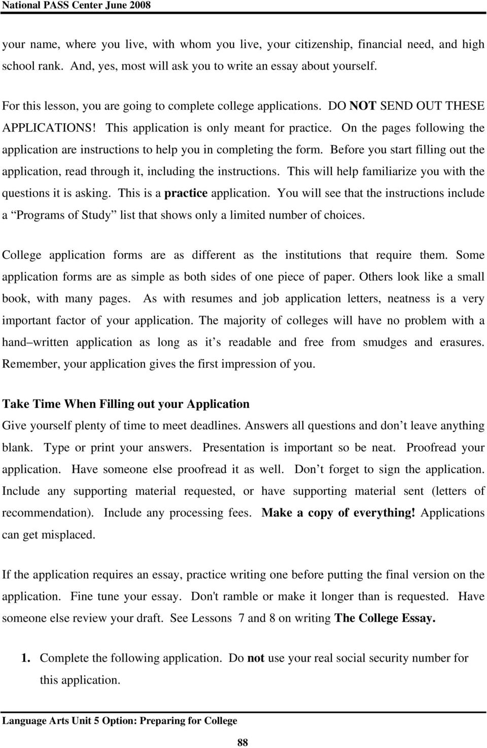 On the pages following the application are instructions to help you in completing the form. Before you start filling out the application, read through it, including the instructions.