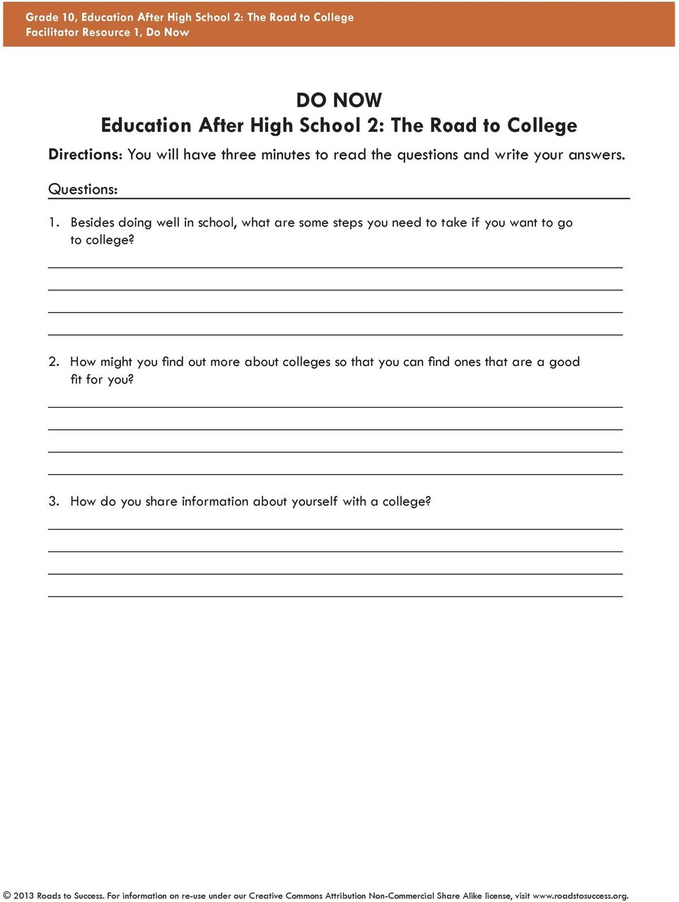 Besides doing well in school, what are some steps you need to take if you want to go to college? 2.