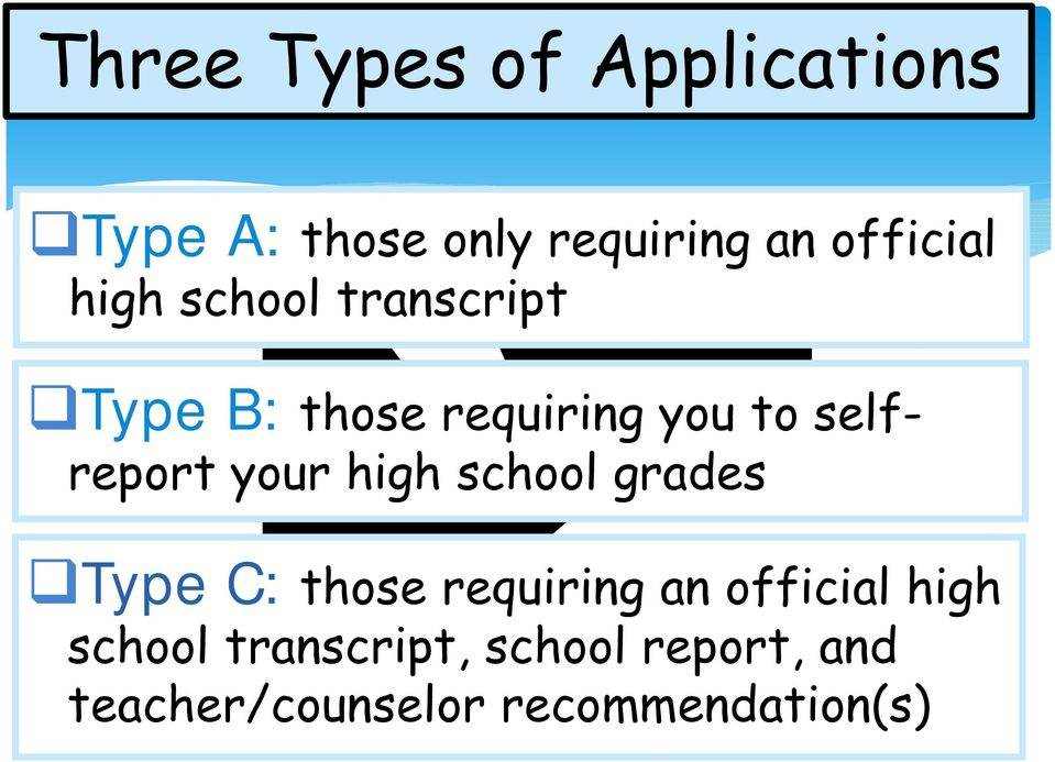 selfreport your high school grades Type C: those requiring an