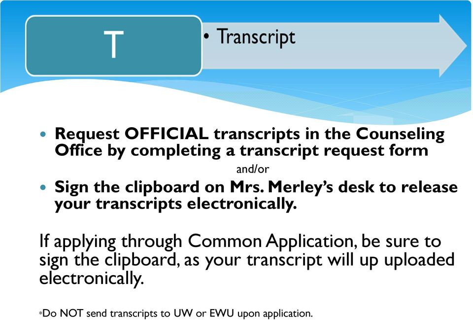Merley s desk to release your transcripts electronically.