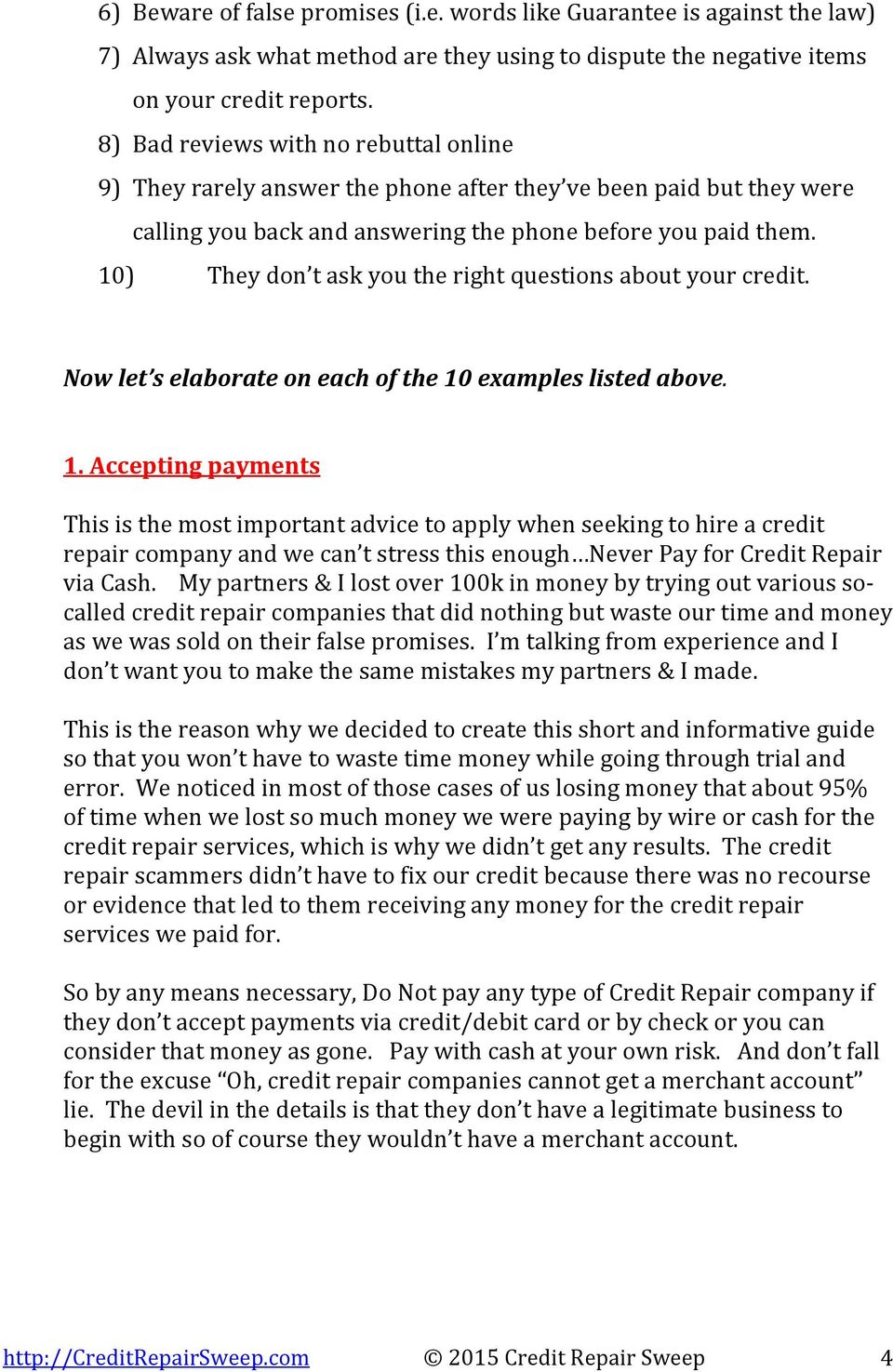 10) They don t ask you the right questions about your credit. Now let s elaborate on each of the 10