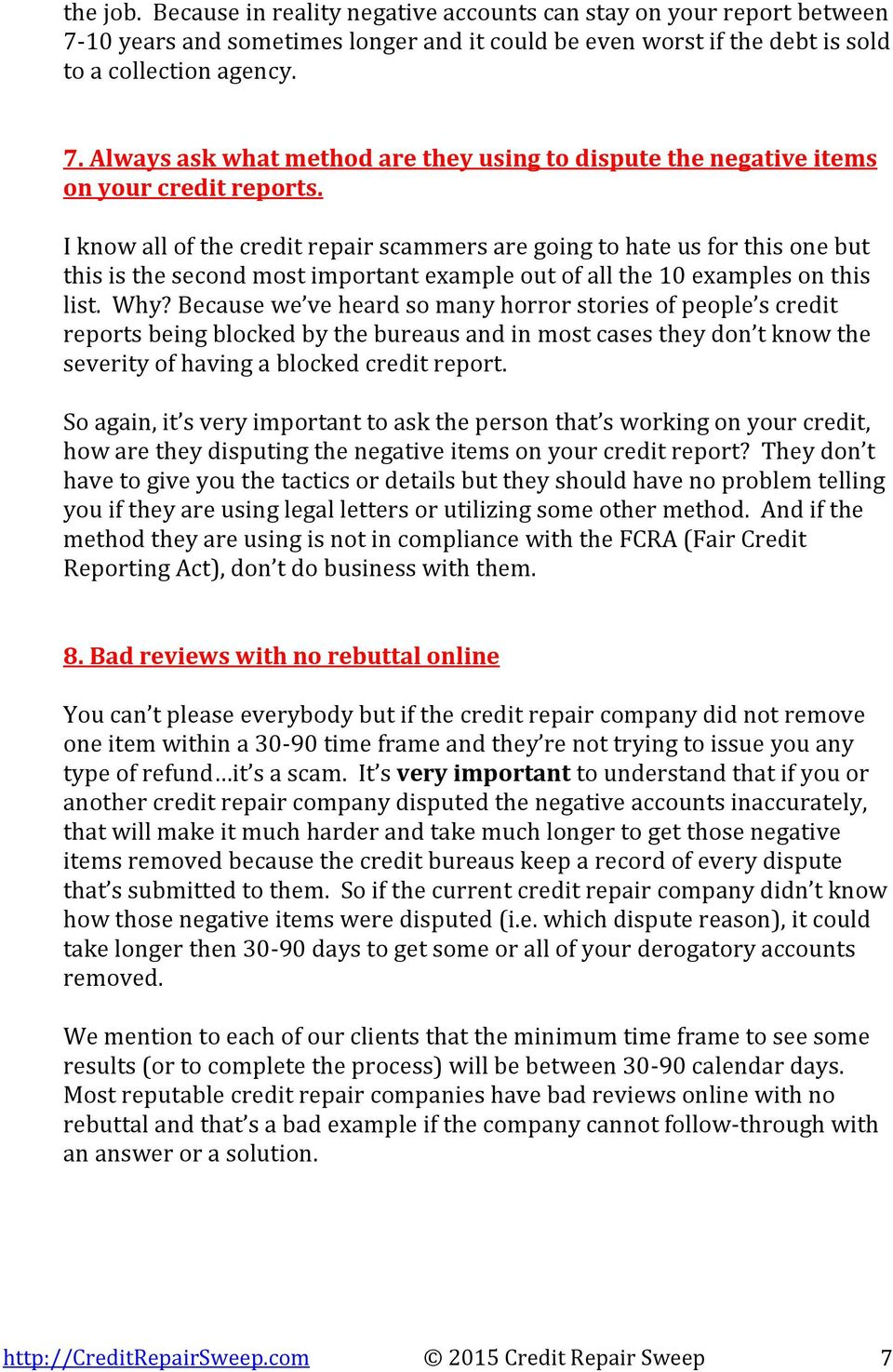 Because we ve heard so many horror stories of people s credit reports being blocked by the bureaus and in most cases they don t know the severity of having a blocked credit report.
