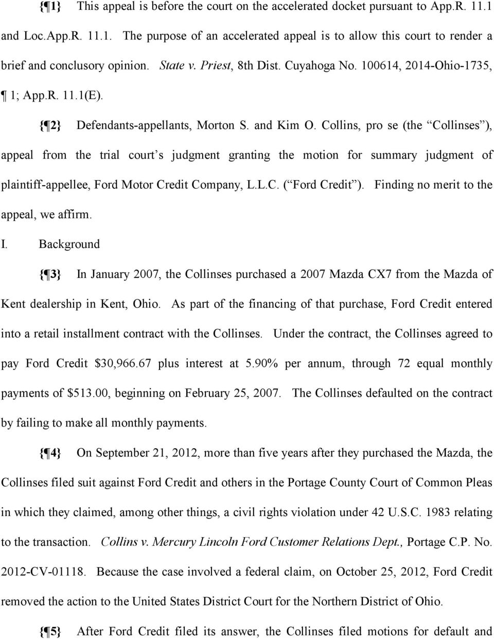 Collins, pro se (the Collinses ), appeal from the trial court s judgment granting the motion for summary judgment of plaintiff-appellee, Ford Motor Credit Company, L.L.C. ( Ford Credit ).