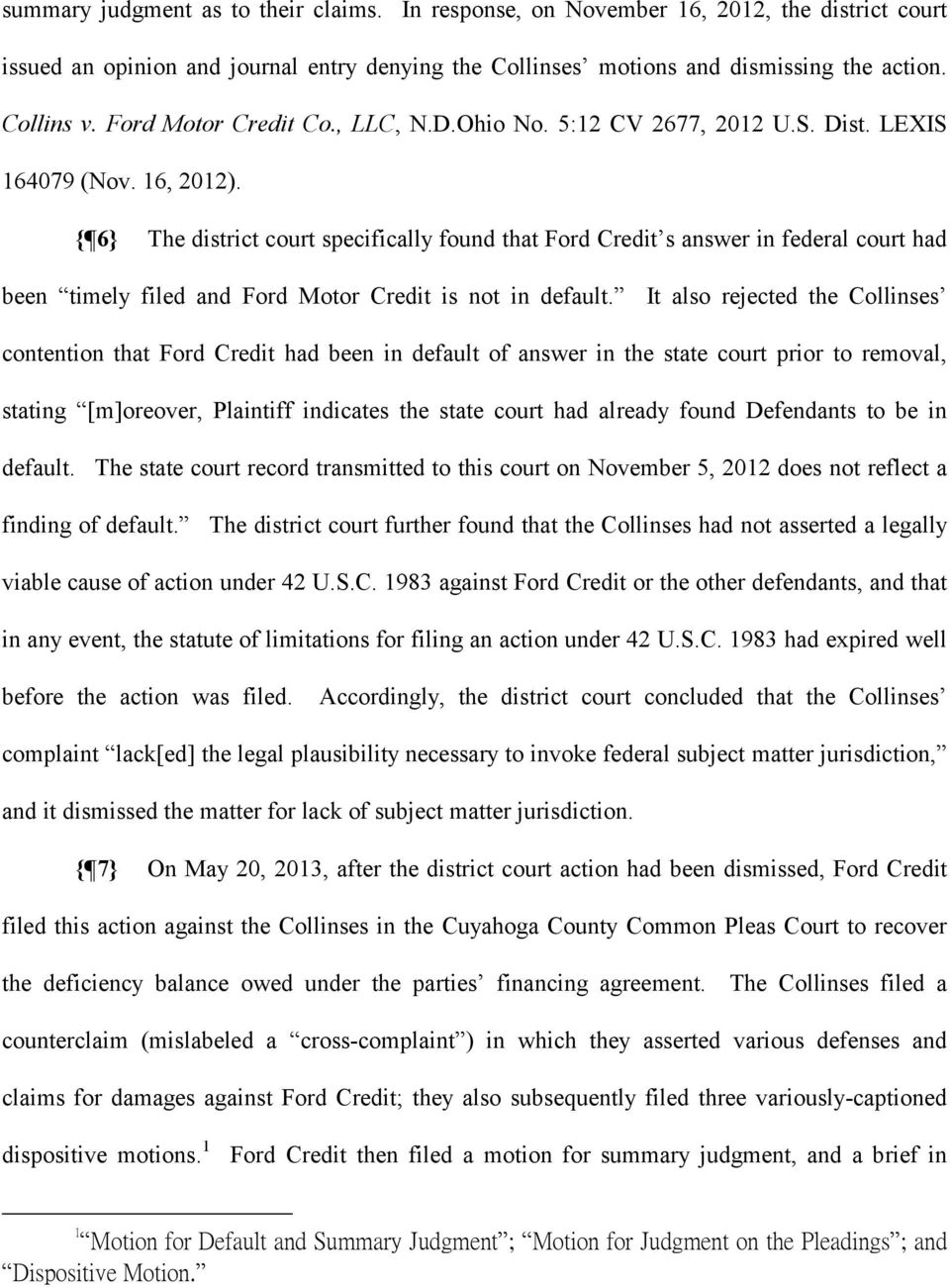 { 6} The district court specifically found that Ford Credit s answer in federal court had been timely filed and Ford Motor Credit is not in default.
