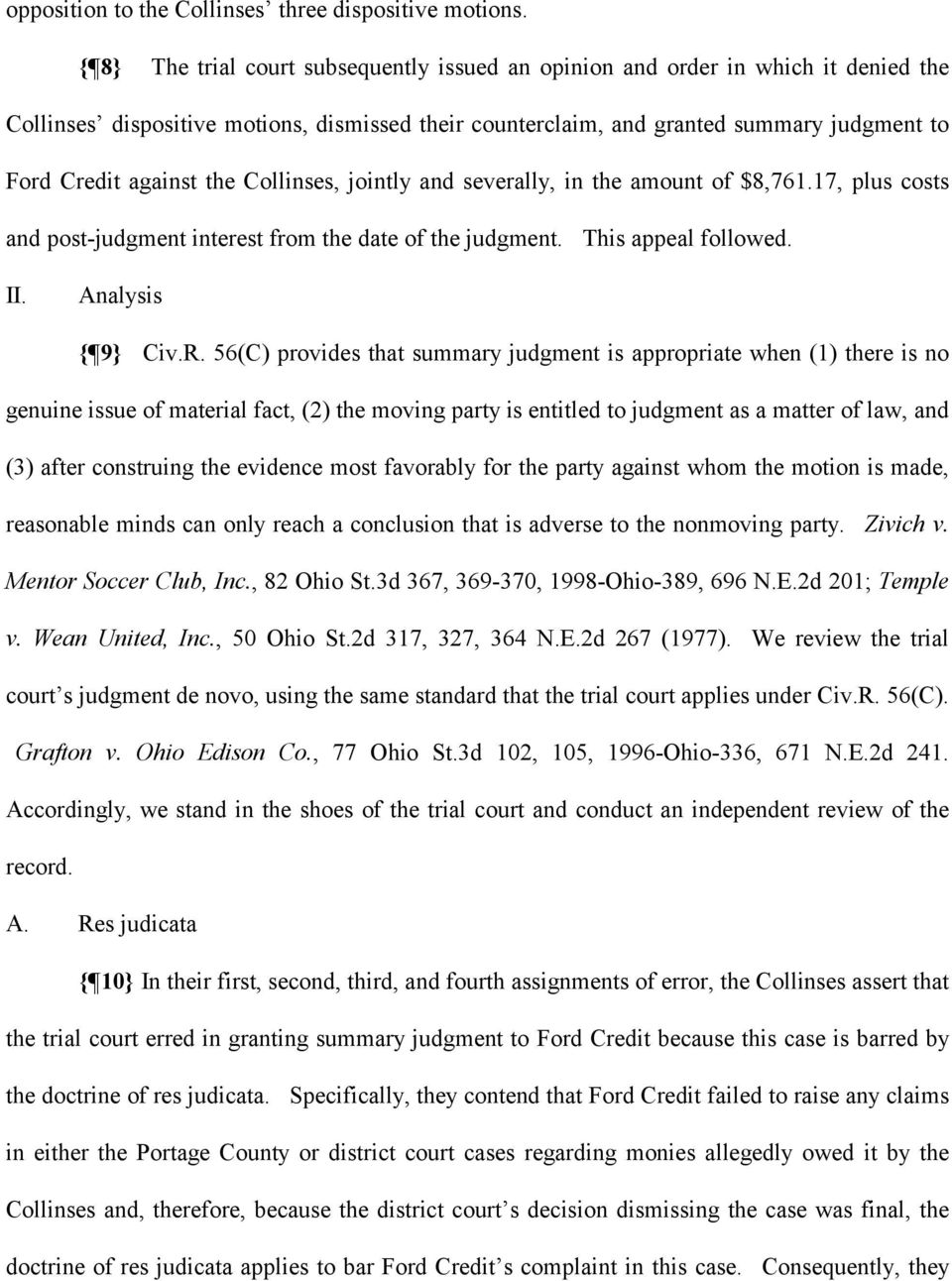 the Collinses, jointly and severally, in the amount of $8,761.17, plus costs and post-judgment interest from the date of the judgment. This appeal followed. II. Analysis { 9} Civ.R.
