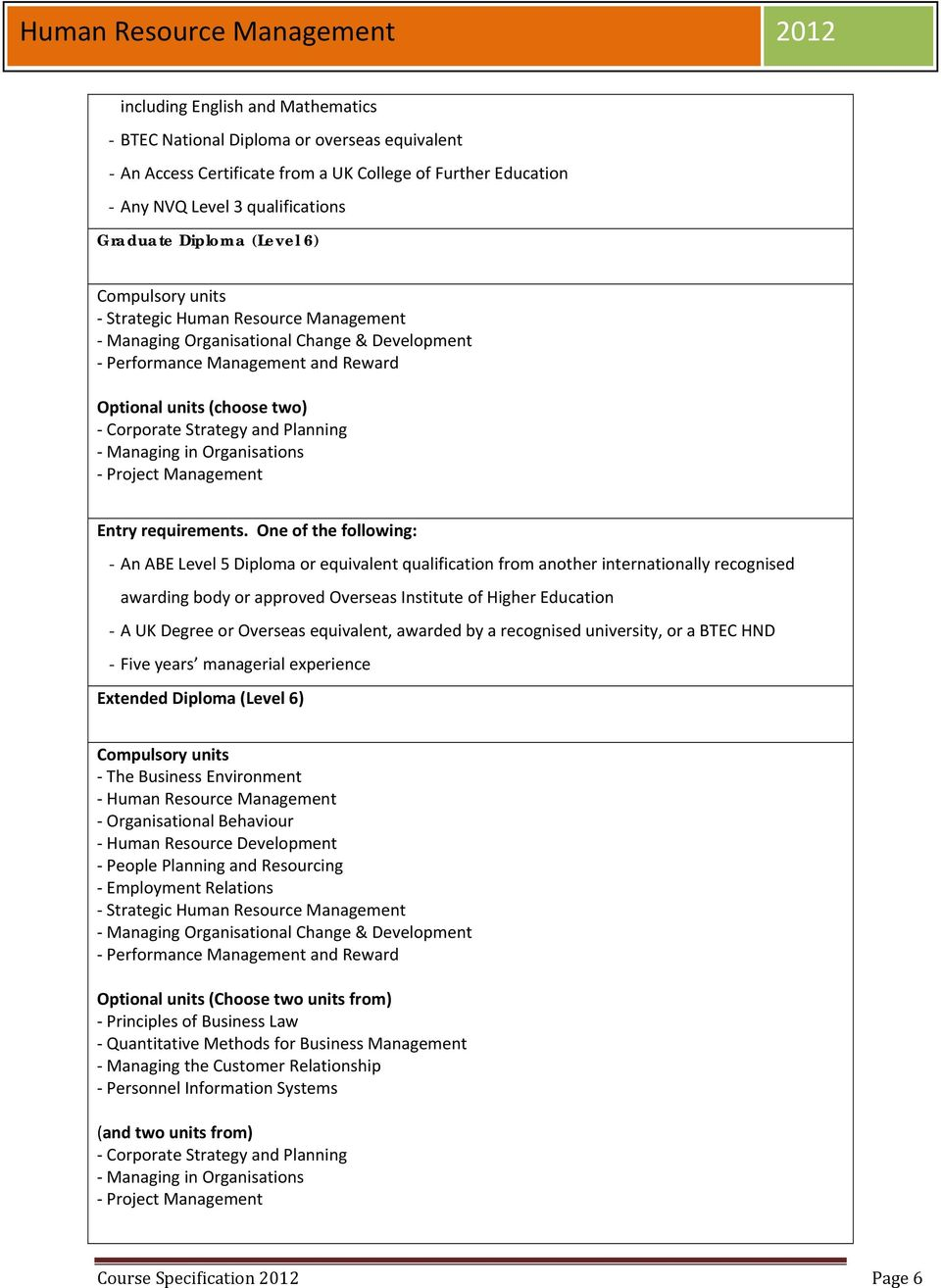 Planning Managing in Organisations Project Management Entry requirements.