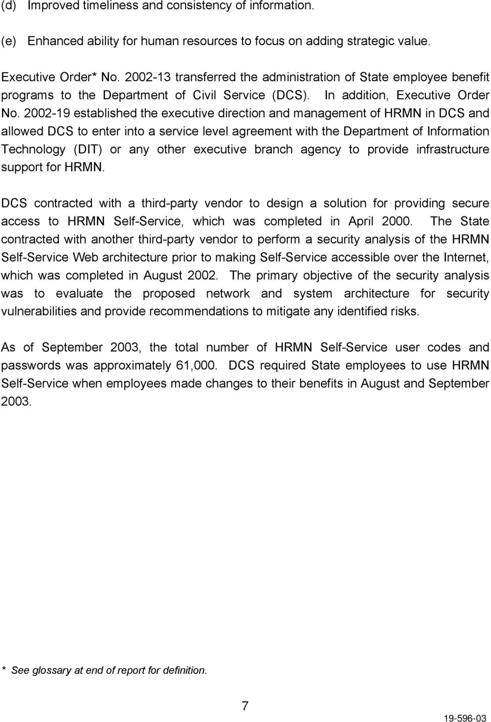 2002-19 established the executive direction and management of HRMN in DCS and allowed DCS to enter into a service level agreement with the Department of Information Technology (DIT) or any other