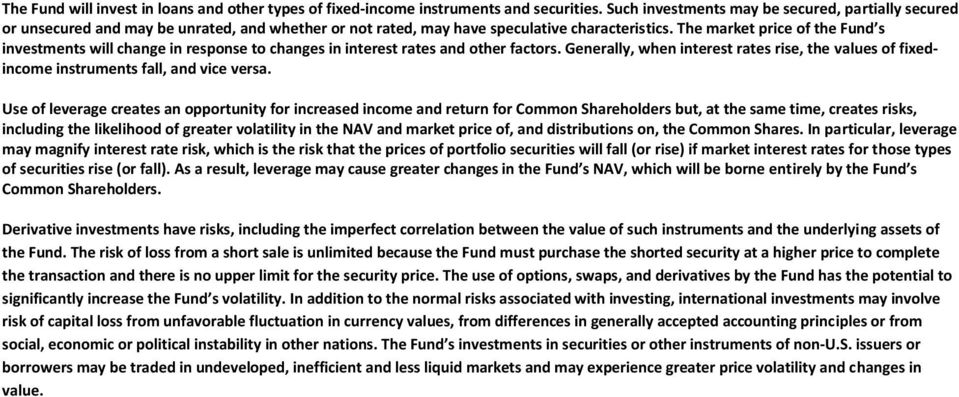 The market price of the Fund s investments will change in response to changes in interest rates and other factors.