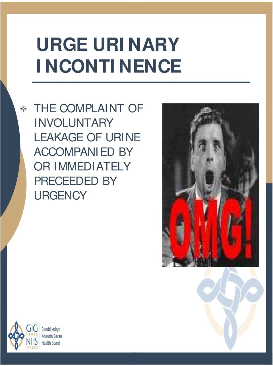 INVOLUNTARY LEAKAGE OF URINE