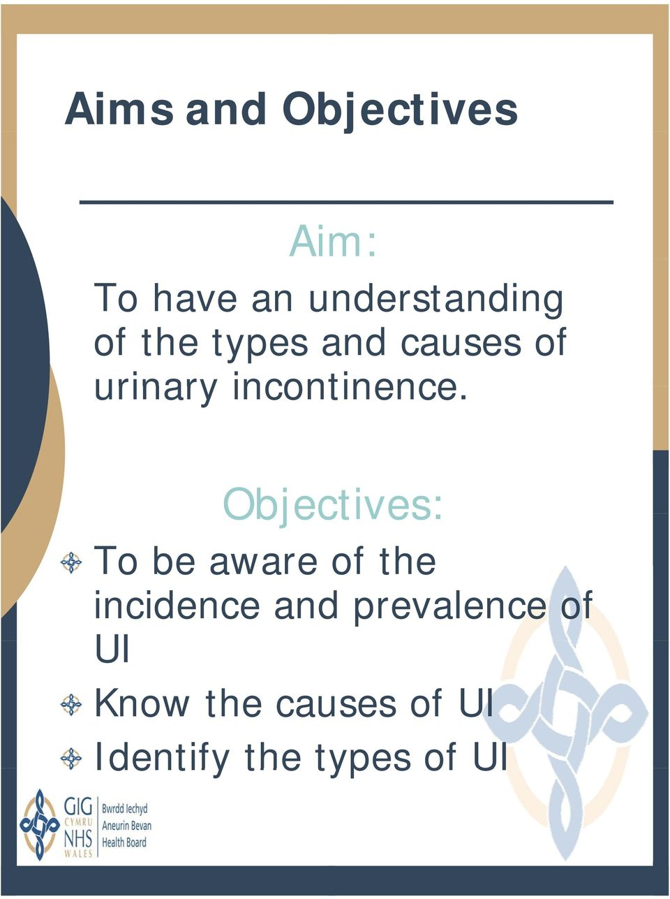 Objectives: To be aware of the incidence and