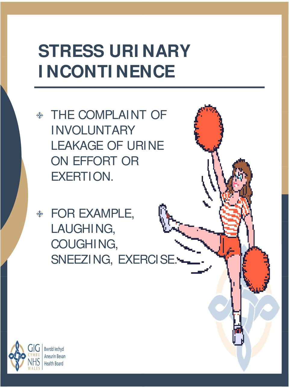 URINE ON EFFORT OR EXERTION.