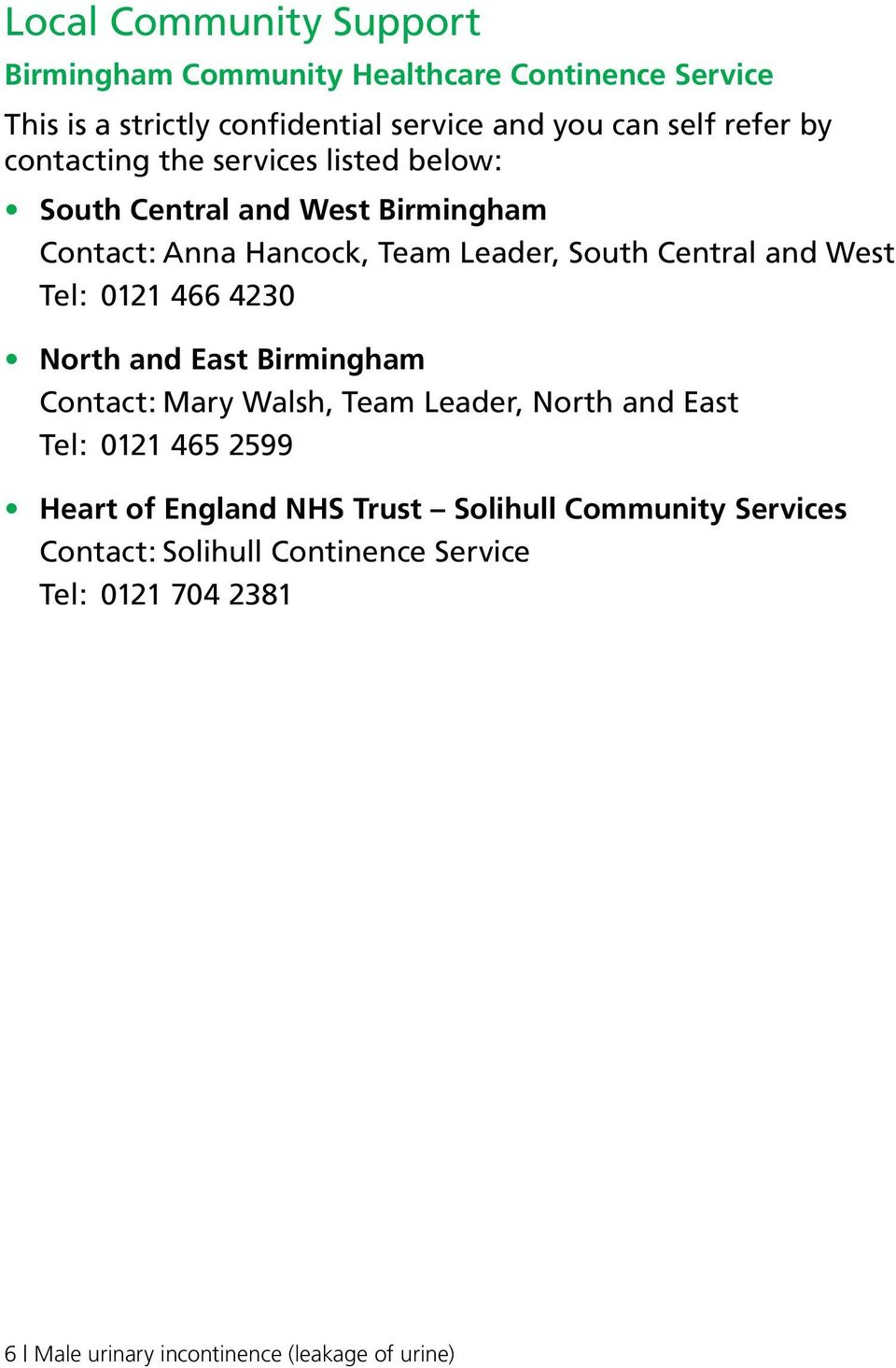 West Tel: 0121 466 4230 North and East Birmingham Contact: Mary Walsh, Team Leader, North and East Tel: 0121 465 2599 Heart of England