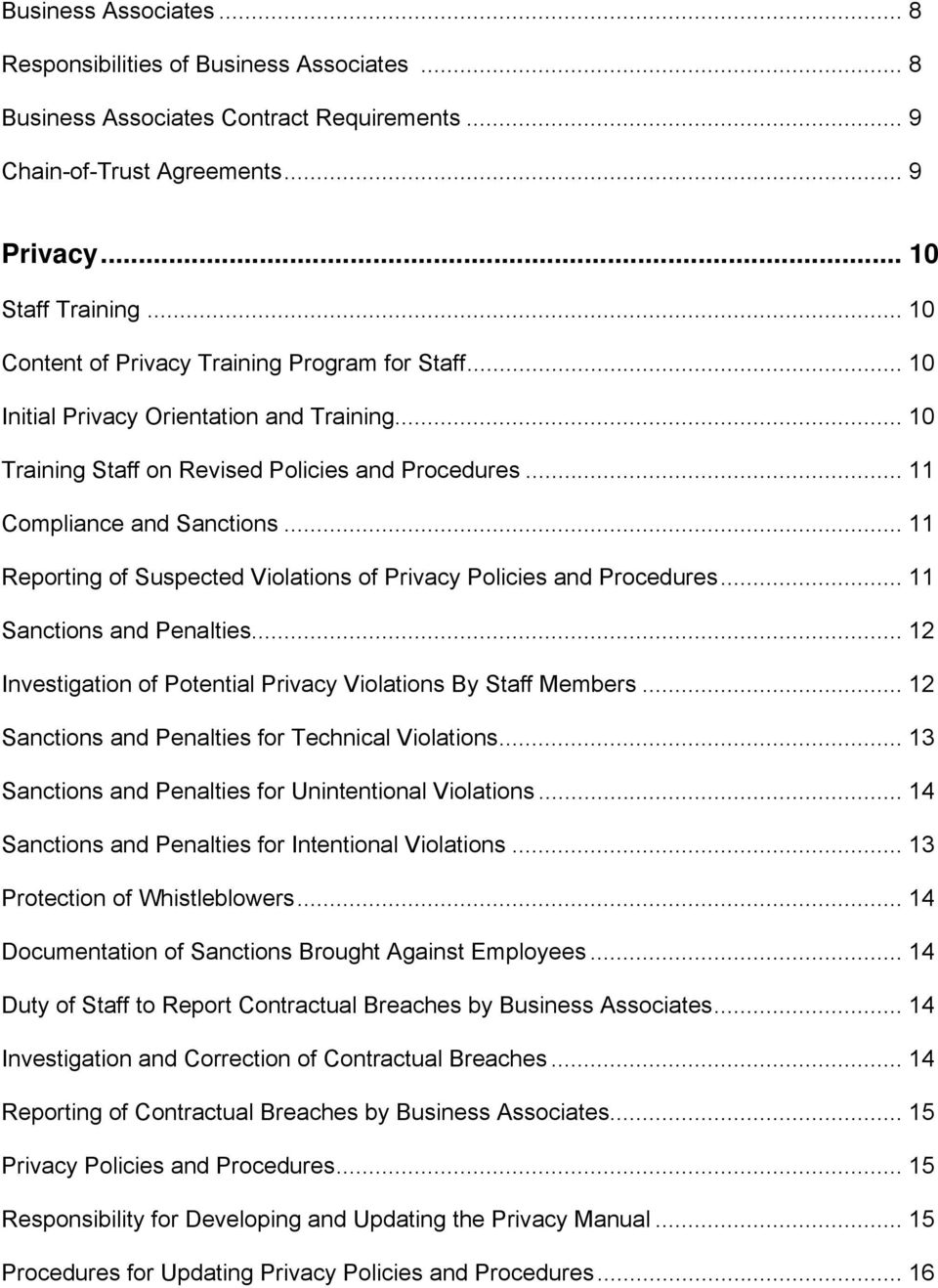 .. 11 Reporting of Suspected Violations of Privacy Policies and Procedures... 11 Sanctions and Penalties... 12 Investigation of Potential Privacy Violations By Staff Members.