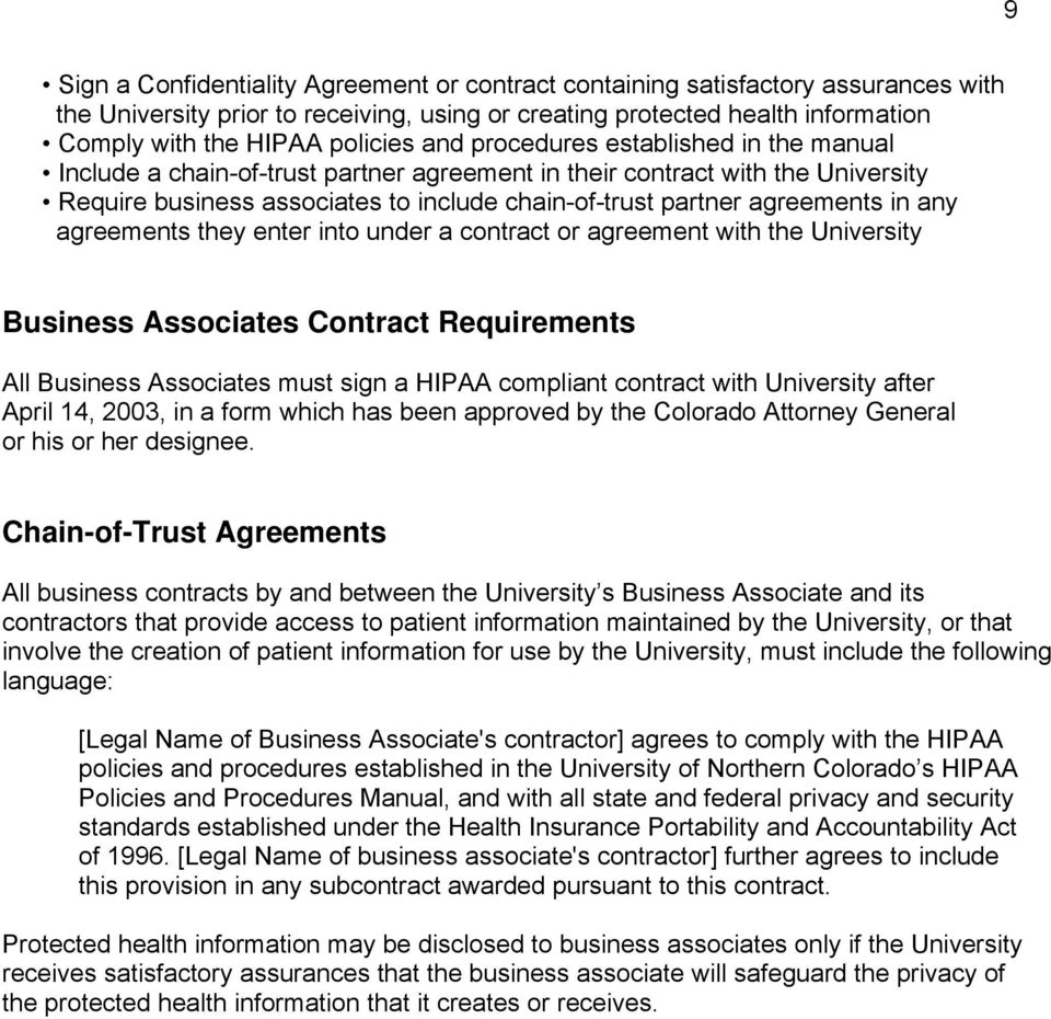 any agreements they enter into under a contract or agreement with the University Business Associates Contract Requirements All Business Associates must sign a HIPAA compliant contract with University