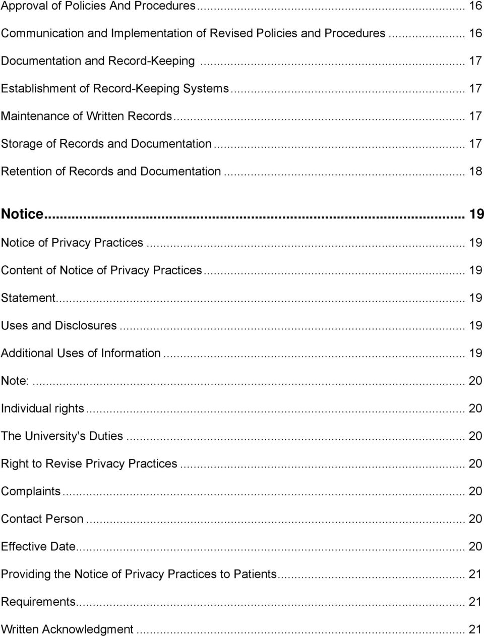 .. 19 Content of Notice of Privacy Practices... 19 Statement... 19 Uses and Disclosures... 19 Additional Uses of Information... 19 Note:... 20 Individual rights... 20 The University's Duties.