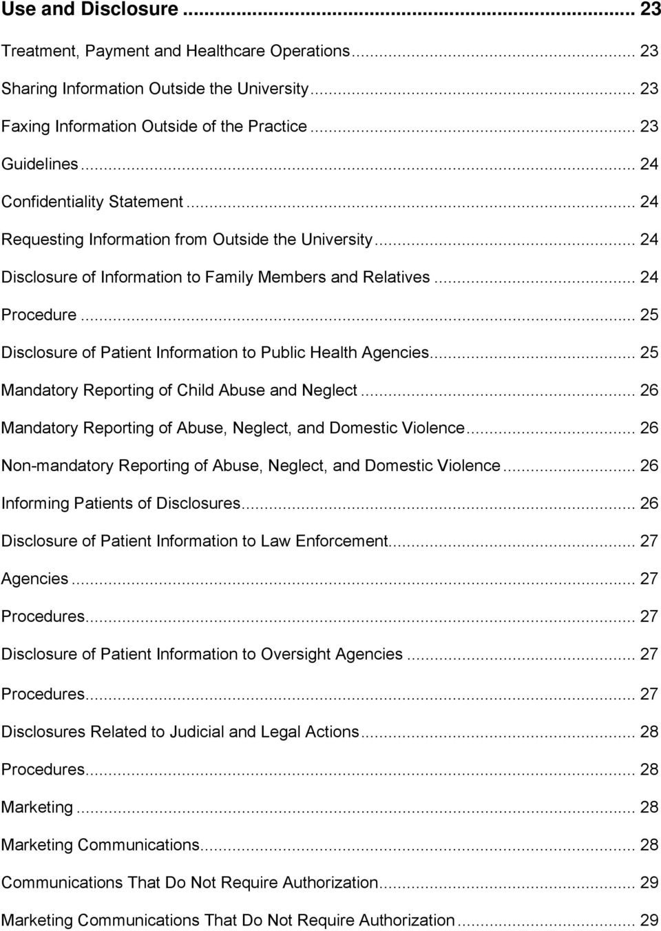 .. 25 Disclosure of Patient Information to Public Health Agencies... 25 Mandatory Reporting of Child Abuse and Neglect... 26 Mandatory Reporting of Abuse, Neglect, and Domestic Violence.