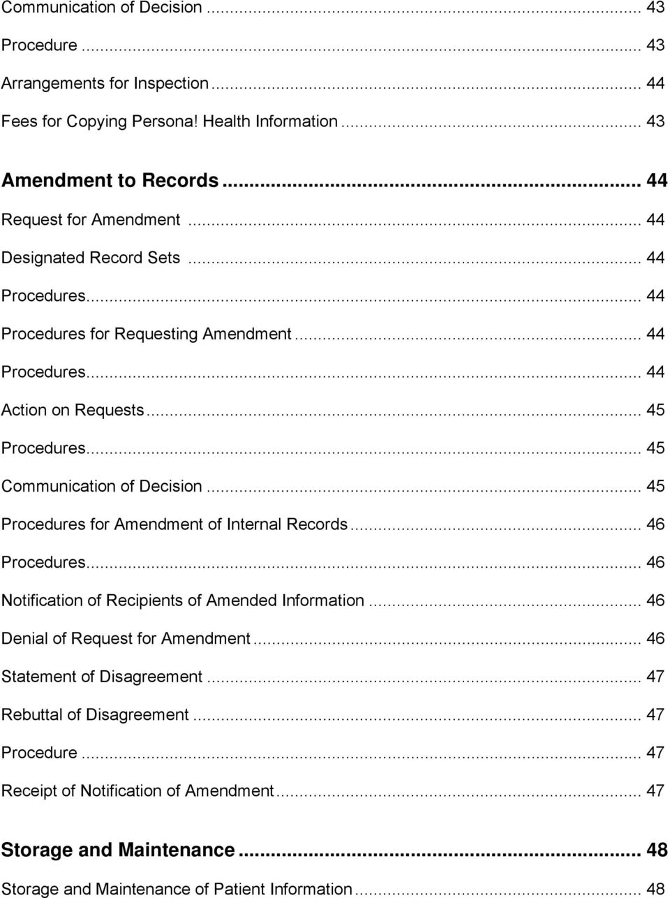 .. 45 Procedures for Amendment of Internal Records... 46 Procedures... 46 Notification of Recipients of Amended Information... 46 Denial of Request for Amendment.