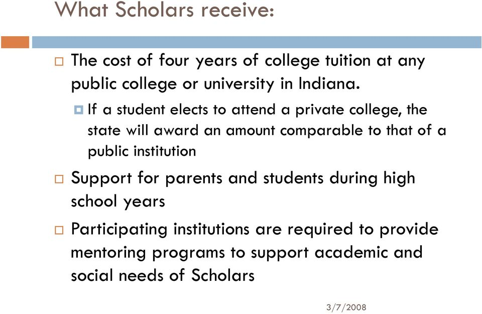 If a student elects to attend a private college, the state will award an amount comparable to that of a
