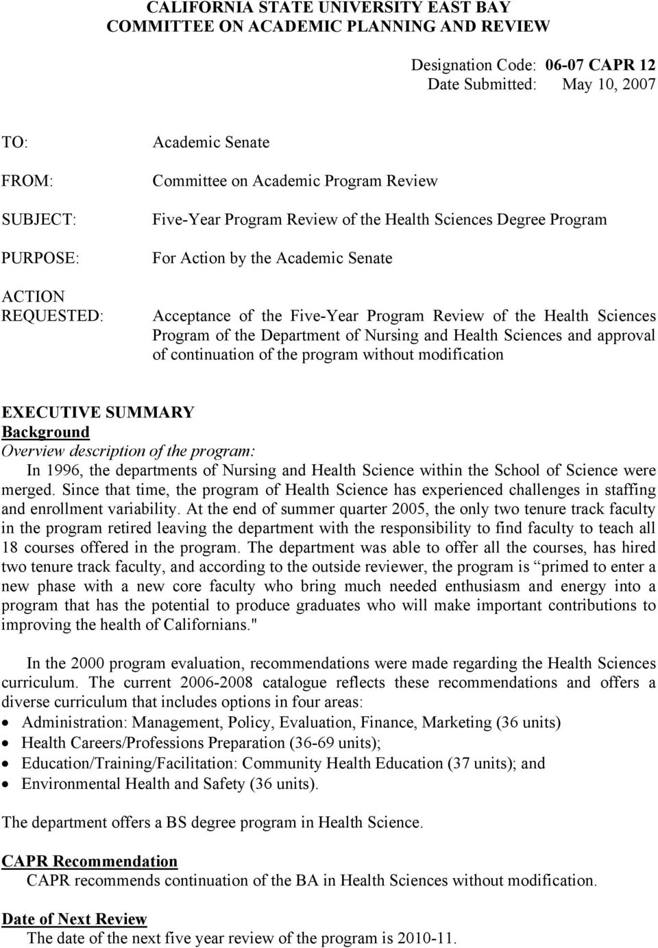 Sciences Program of the Department of Nursing and Health Sciences and approval of continuation of the program without modification EXECUTIVE SUMMARY Background Overview description of the program: In