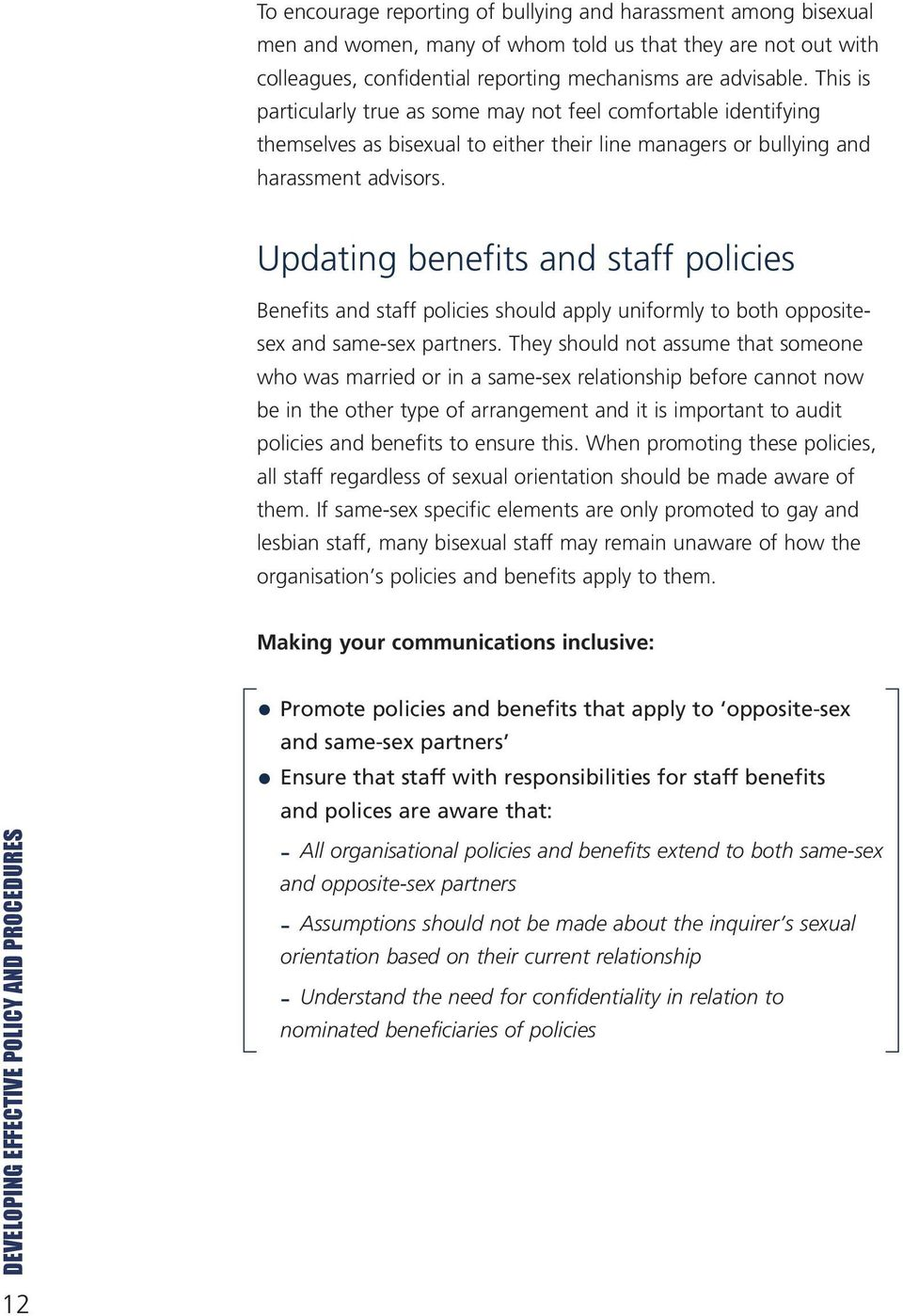 Updating benefits and staff policies Benefits and staff policies should apply uniformly to both oppositesex and same-sex partners.